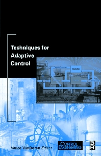 Techniques for Adaptive Control, 1st Edition,Vance VanDoren,ISBN9780750674959