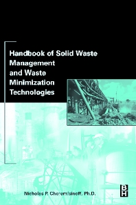 Handbook of Solid Waste Management and Waste Minimization Technologies, 1st Edition,Nicholas P Cheremisinoff,ISBN9780750675079