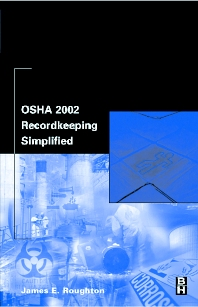 OSHA 2002 Recordkeeping Simplified, 1st Edition,James Roughton,ISBN9780750675598