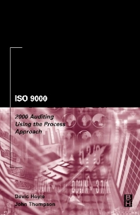 ISO 9000: 2000 Auditing Using the Process Approach, 1st Edition,David Hoyle,ISBN9780750675970