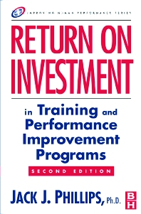 Return on Investment in Training and Performance Improvement Programs - 2nd Edition - ISBN: 9780750676014