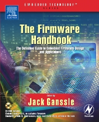 The Firmware Handbook, 1st Edition,Jack Ganssle,ISBN9780750676069
