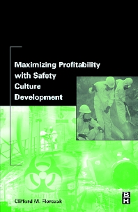 Maximizing Profitability with Safety Culture Development, 1st Edition,Clifford Florczak,ISBN9780750676106