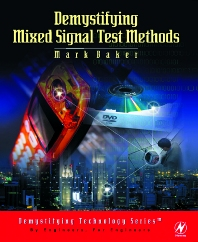 Demystifying Mixed Signal Test Methods, 1st Edition,Mark Baker,ISBN9780750676168