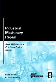 Industrial Machinery Repair, 1st Edition,Ricky Smith,R. Keith Mobley,ISBN9780750676212