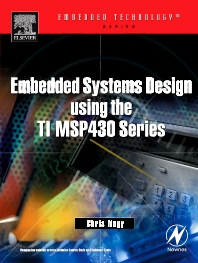 Embedded Systems Design Using the TI MSP430 Series, 1st Edition,Chris Nagy,ISBN9780750676236