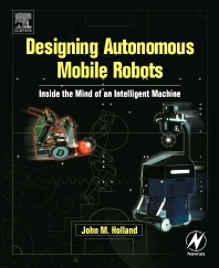 Cover image for Designing Autonomous Mobile Robots