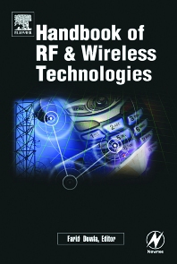 Handbook of RF and Wireless Technologies, 1st Edition,Farid Dowla,ISBN9780750676953