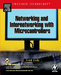 Networking and Internetworking with Microcontrollers, 1st Edition,Fred Eady,ISBN9780750676984