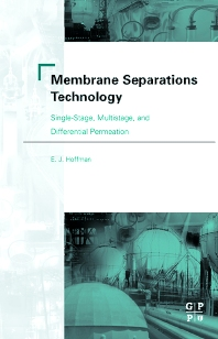 Membrane Separations Technology, 1st Edition,E.J. Hoffman,ISBN9780750677103