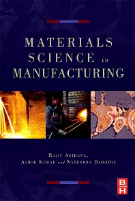 Materials Processing and Manufacturing Science, 1st Edition,Rajiv Asthana,Ashok Kumar,Narendra Dahotre,ISBN9780750677165