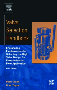 Valve Selection Handbook, 5th Edition,Peter Smith,R. W. Zappe,ISBN9780750677172