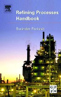 Refining Processes Handbook - 1st Edition - ISBN: 9780123996480, 9780080523859