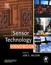Sensor Technology Handbook, 1st Edition,Jon Wilson,ISBN9780750677295