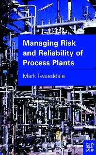 Cover image for Managing Risk and Reliability of Process Plants