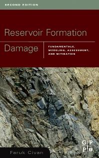 Reservoir Formation Damage, 2nd Edition,Faruk Civan,Faruk Civan, PhD,ISBN9780750677387
