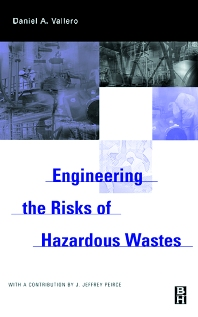 Cover image for Engineering The Risks of Hazardous Wastes