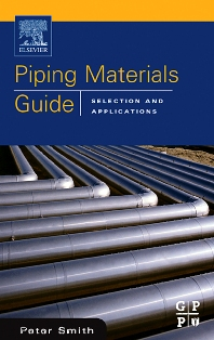 Piping Materials Guide, 1st Edition,Peter Smith,ISBN9780750677431