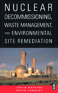 Cover image for Nuclear Decommissioning, Waste Management, and Environmental Site Remediation