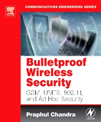 BULLETPROOF WIRELESS SECURITY, 1st Edition,Praphul Chandra,ISBN9780750677462