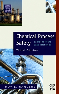 Chemical Process Safety - 3rd Edition - ISBN: 9781493303021, 9780080476483