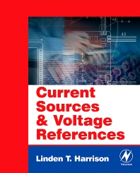 Current Sources and Voltage References, 1st Edition,Linden T. Harrison,ISBN9780750677523