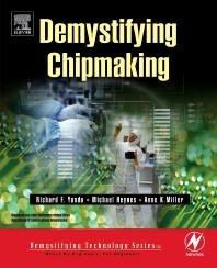 Demystifying Chipmaking, 1st Edition,Richard Yanda,Michael Heynes,Anne Miller,ISBN9780750677608