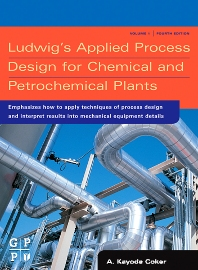 Ludwig's Applied Process Design for Chemical and Petrochemical Plants, 4th Edition,A. Kayode Coker,  PhD,ISBN9780750677660