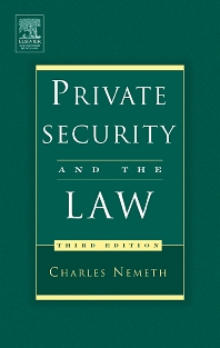 Private Security and the Law, 3rd Edition,Charles Nemeth,ISBN9780750677707