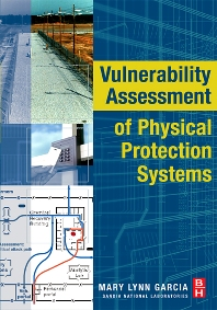 Vulnerability Assessment of Physical Protection Systems, 1st Edition,Mary Lynn Garcia,ISBN9780750677882