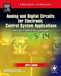 Analog and Digital Circuits for Electronic Control System Applications, 1st Edition,Jerry Luecke,ISBN9780750678100