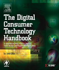 The Digital Consumer Technology Handbook, 1st Edition,Amit Dhir,ISBN9780750678155