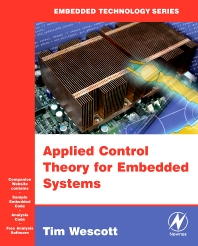 Applied Control Theory for Embedded Systems, 1st Edition,Tim Wescott,ISBN9780750678391