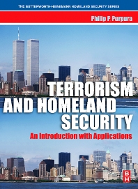 Terrorism and Homeland Security, 1st Edition,Philip Purpura,ISBN9780750678438