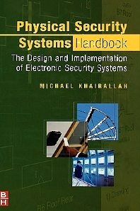 Physical Security Systems Handbook, 1st Edition,Michael Khairallah,ISBN9780750678506