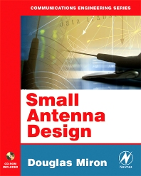 Small Antenna Design, 1st Edition,Douglas Miron,ISBN9780750678612