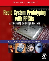 Rapid System Prototyping with FPGAs, 1st Edition,RC Cofer,Benjamin Harding,ISBN9780750678667