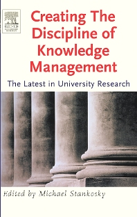 Creating the Discipline of Knowledge Management - 1st Edition - ISBN: 9780750678780