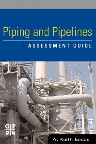 Piping and Pipelines Assessment Guide, 1st Edition,Keith Escoe,ISBN9780750678803