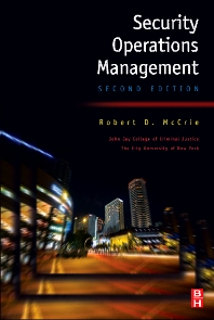 Security Operations Management - 2nd Edition - ISBN: 9780750678827, 9780080469492