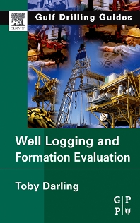 Well Logging and Formation Evaluation, 1st Edition,Toby Darling,ISBN9780750678834