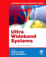 Ultra Wideband Systems, 1st Edition,Roberto Aiello, Ph.D.,Anuj Batra, Ph.D.,ISBN9780750678933
