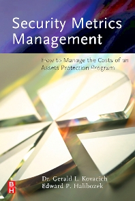 Security Metrics Management, 1st Edition,Gerald Kovacich,Edward Halibozek,ISBN9780750678995