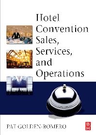 Hotel Convention Sales, Services, and Operations - 1st Edition - ISBN: 9780750679022