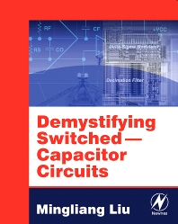 Demystifying Switched Capacitor Circuits, 1st Edition,Mingliang (Michael) Liu,ISBN9780750679077