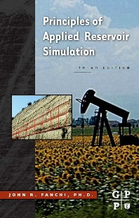 Principles of Applied Reservoir Simulation, 3rd Edition,John R. Fanchi, PhD,ISBN9780750679336
