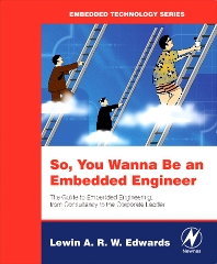 So You Wanna Be an Embedded Engineer, 1st Edition,Lewin Edwards,ISBN9780750679534