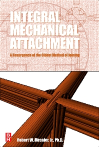 Integral Mechanical Attachment, 1st Edition,Robert Messler,ISBN9780750679657