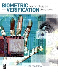 Biometric Technologies and Verification Systems, 1st Edition,John Vacca,ISBN9780750679671