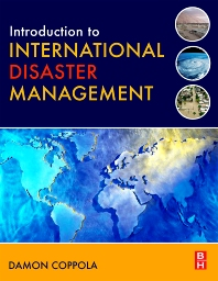 Introduction to International Disaster Management - 1st Edition - ISBN: 9780750679824, 9780080465739